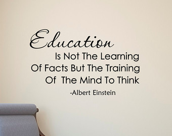 Image result for education is not the learning of facts about the training of the mind to think
